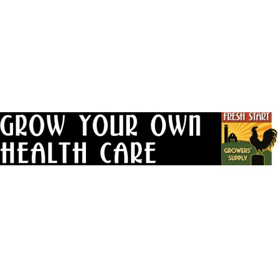 Grow Your Own Health Care - Bumper Sticker