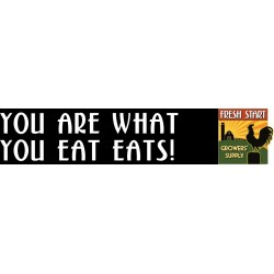 You Are What You Eat Eats - Bumper Sticker
